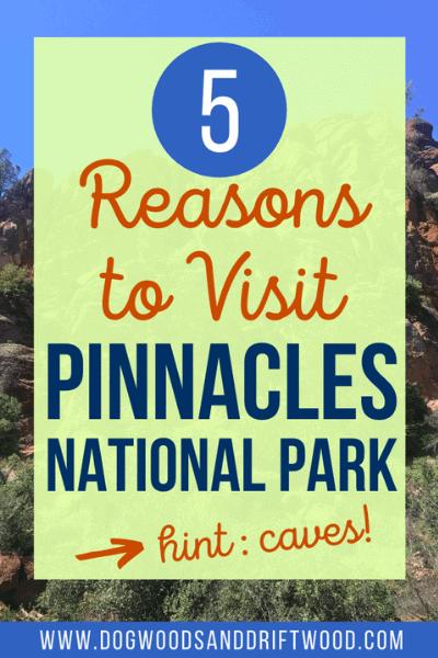 reasons to visit pinnacles national park